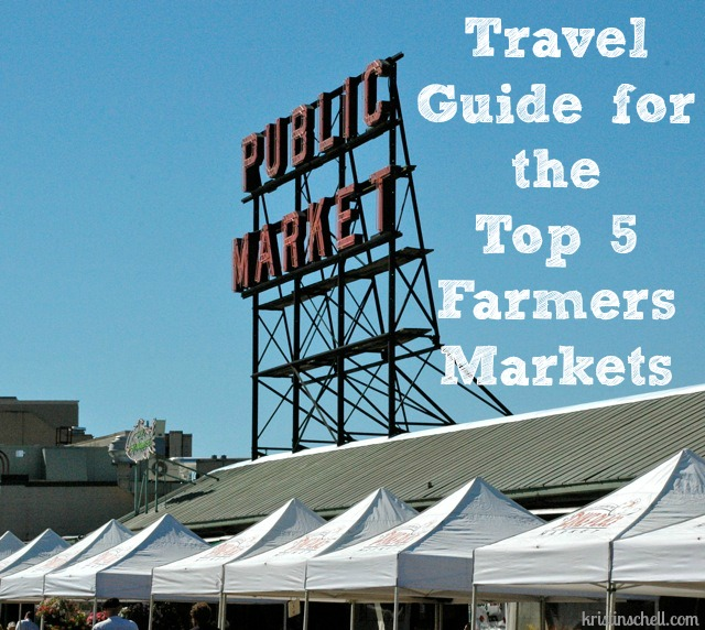 Travel Guide for the Top 5 Farmers Markets | HomeAway Vacation Living by Kristin Schell