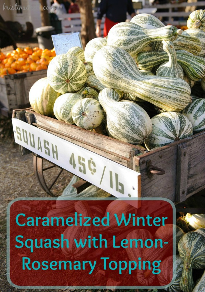 Caramelized Winter Squash with Lemon-Rosemary Topping |kristinschell.com