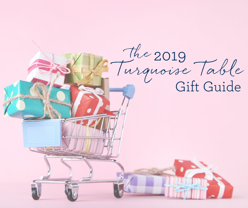 The 2019 Turquoise Table Gift Guide