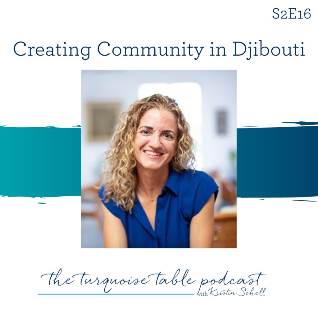 S2E16: Creating Community in Djibouti